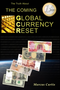 The Truth About The Coming Global Currency Reset